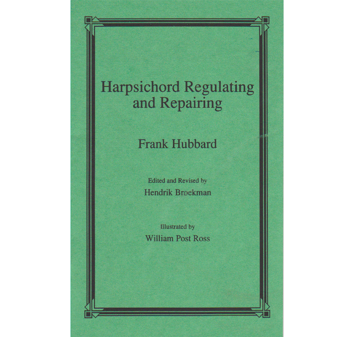Harpsichord Regulating and Repairing by Hubbard (Booklet)